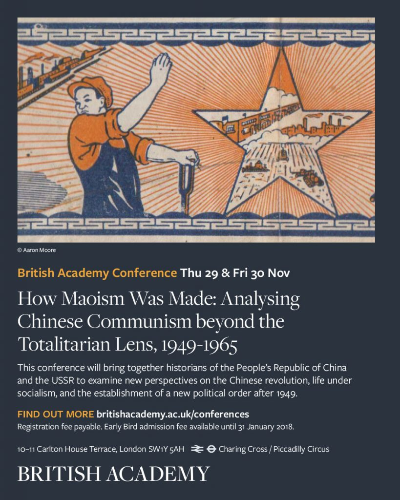 British Academy Conference – How Maoism was Made: Analysing Chinese Communism beyond the Totalitarian Lens, 1949-1965